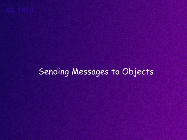 Sending Messages to Objects