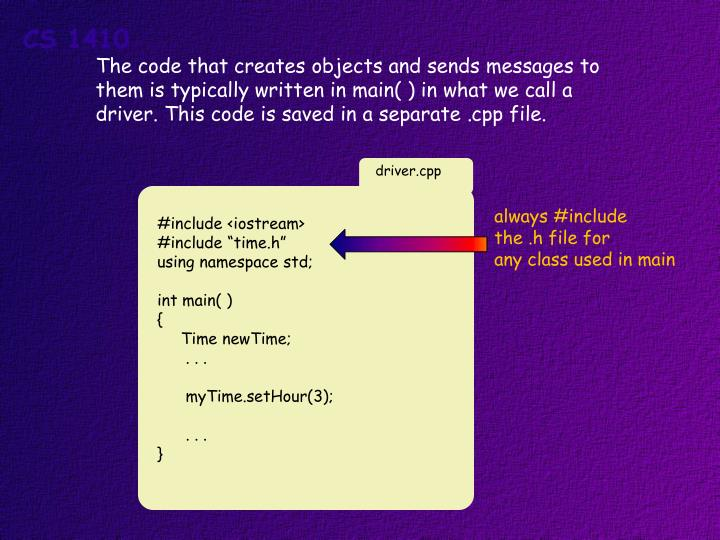 The code that creates objects and sends messages to