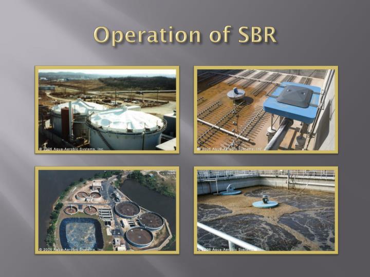 Operation of SBR