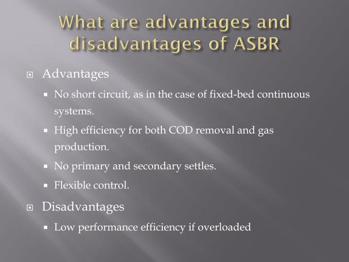 What are advantages and disadvantages of ASBR