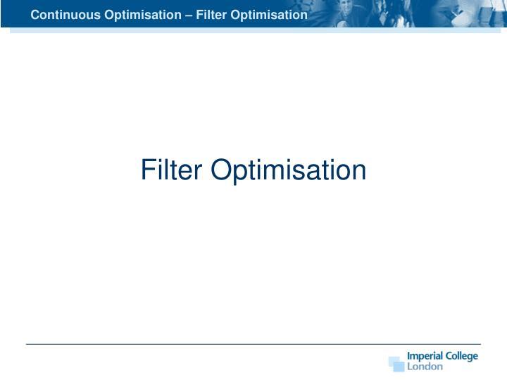 Continuous Optimisation – Filter Optimisation