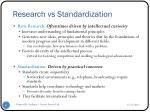 research vs standardization