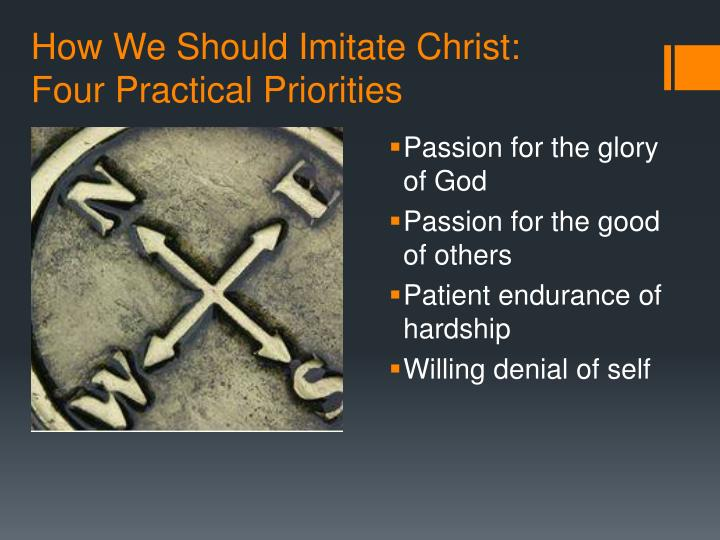 How we should imitate christ four practical priorities