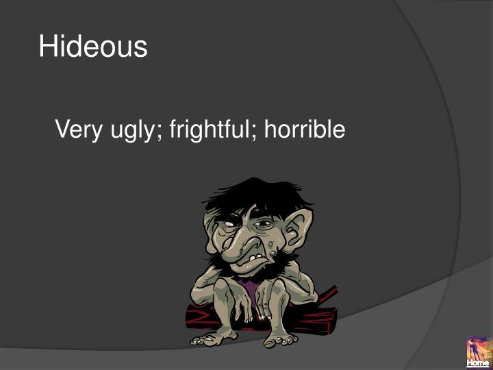Hideous