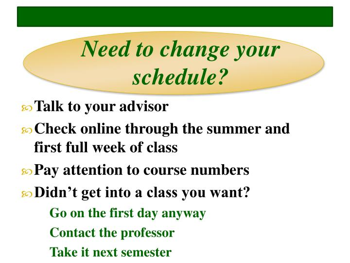 Need to change your schedule?