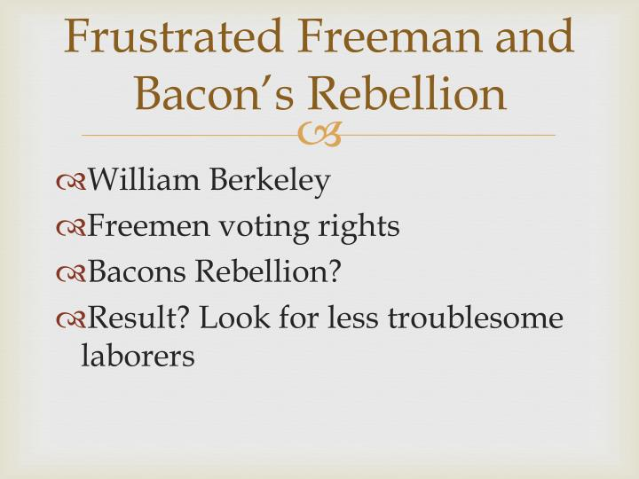 Frustrated Freeman and Bacon's Rebellion