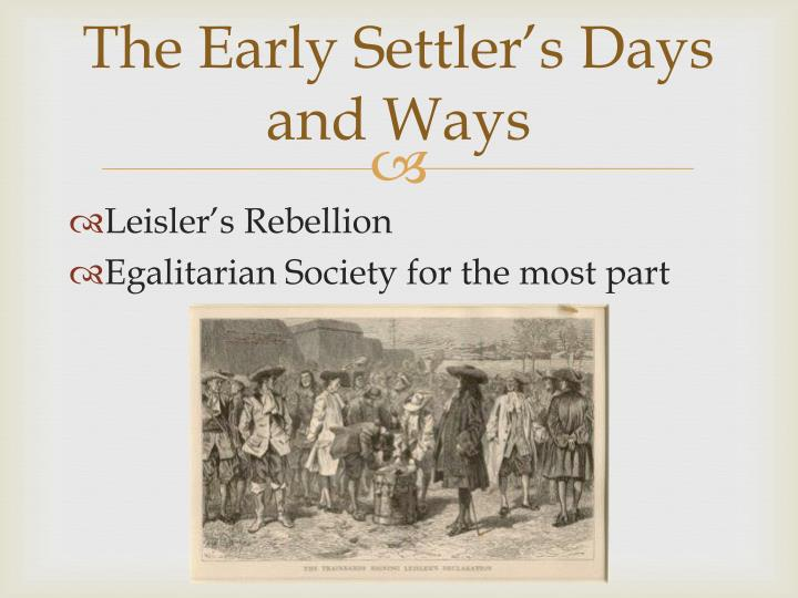 The Early Settler's Days and Ways