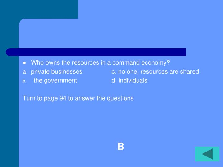 Who owns the resources in a command economy?