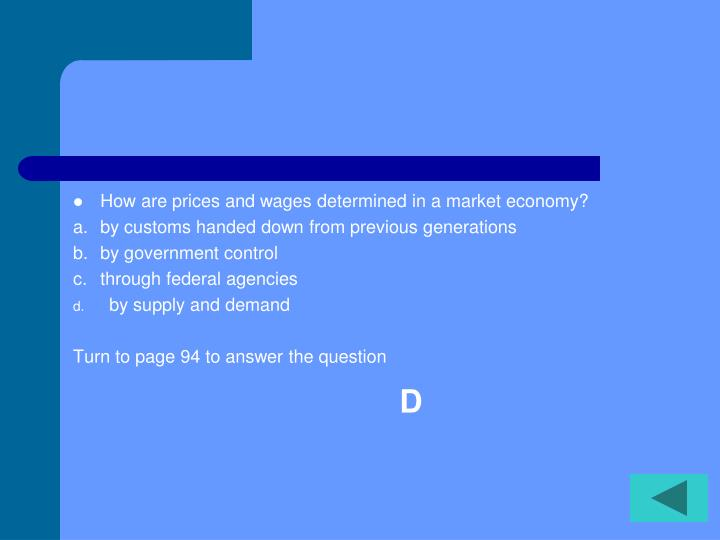 How are prices and wages determined in a market economy?