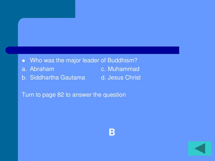 Who was the major leader of Buddhism?