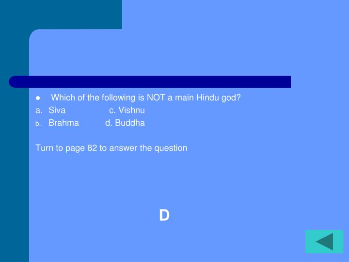 Which of the following is NOT a main Hindu god?