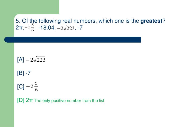 5. Of the following real numbers, which one is the