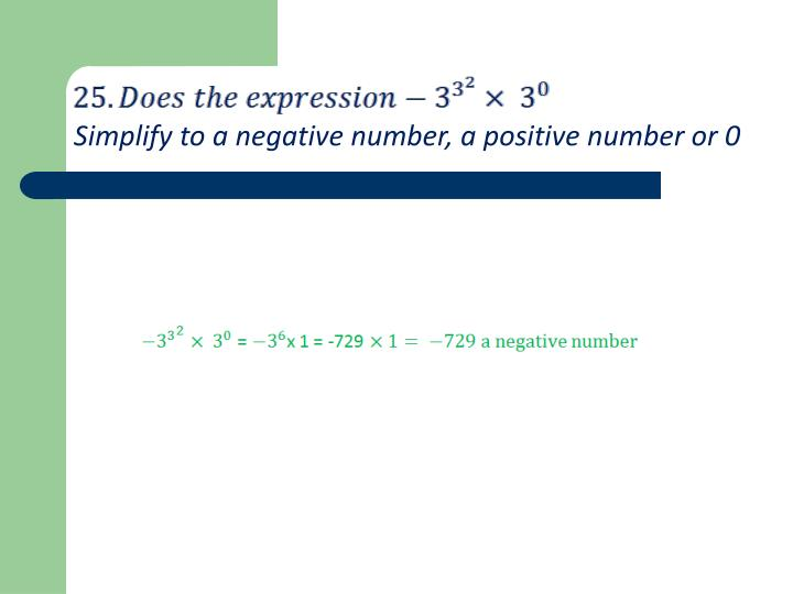 Simplify to a negative number, a positive number or 0