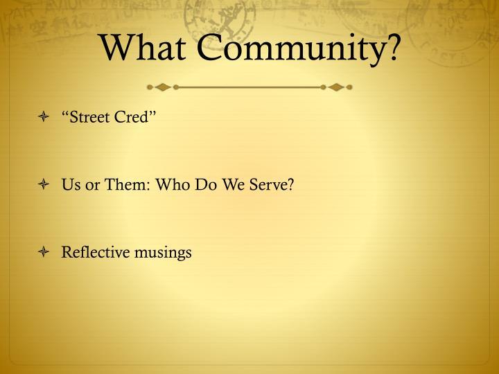What Community?