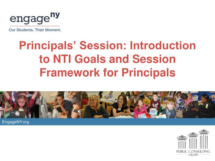 principals session introduction to nti goals and session framework for principals
