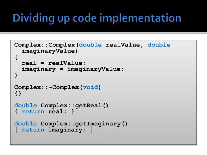 Dividing up code implementation