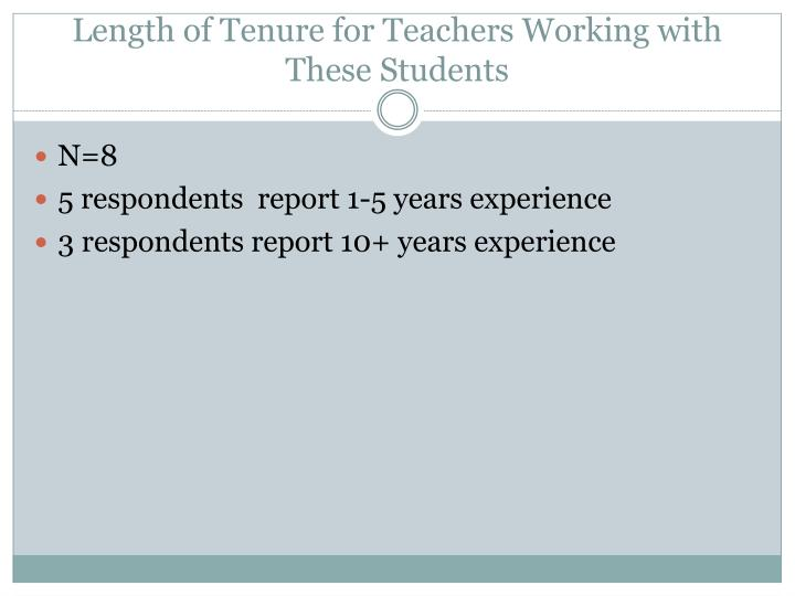 Length of tenure for teachers working with these students