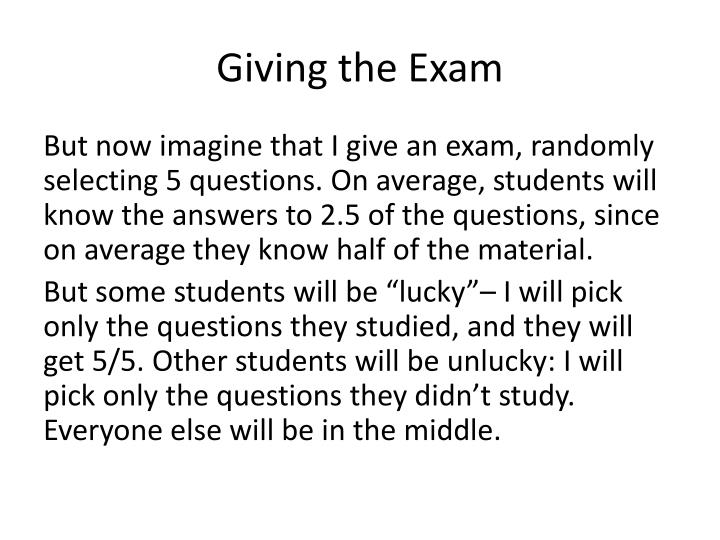 Giving the Exam