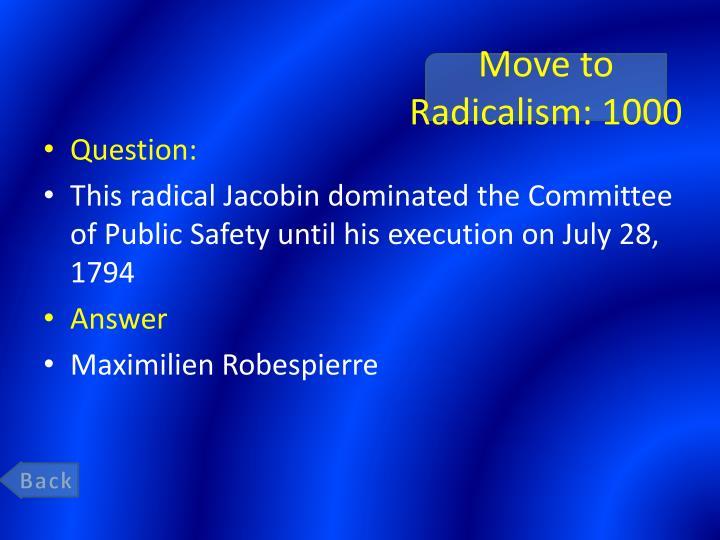 Move to Radicalism: 1000