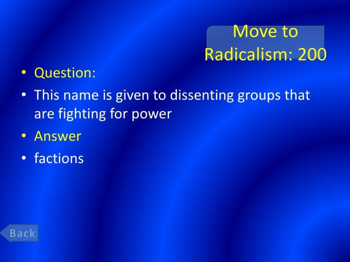 Move to Radicalism: 200