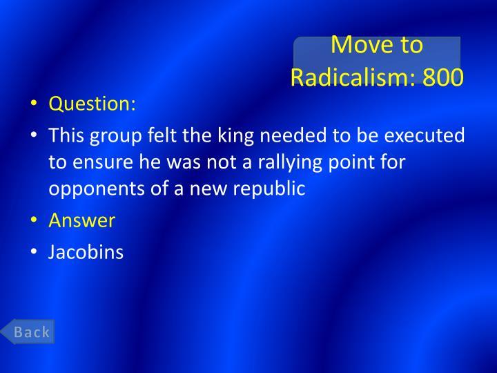 Move to Radicalism: 800