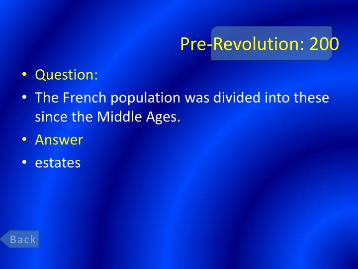 Pre-Revolution: 200