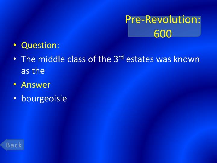 Pre-Revolution: 600