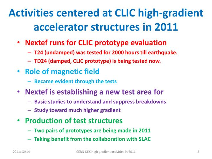 Activities centered at clic high gradient accelerator structures in 2011
