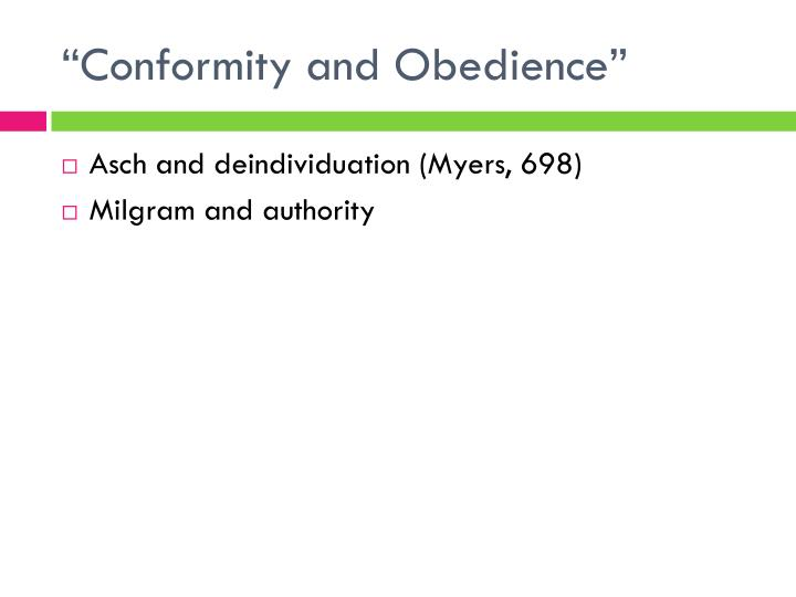 """Conformity and Obedience"
