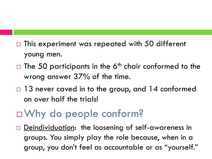 This experiment was repeated with 50 different young men.