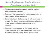 social psychology conformity and obedience and the mob