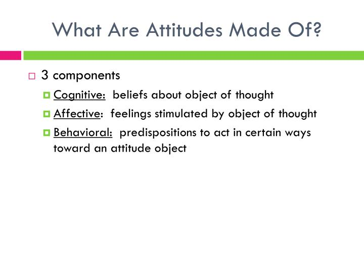 What Are Attitudes Made Of?