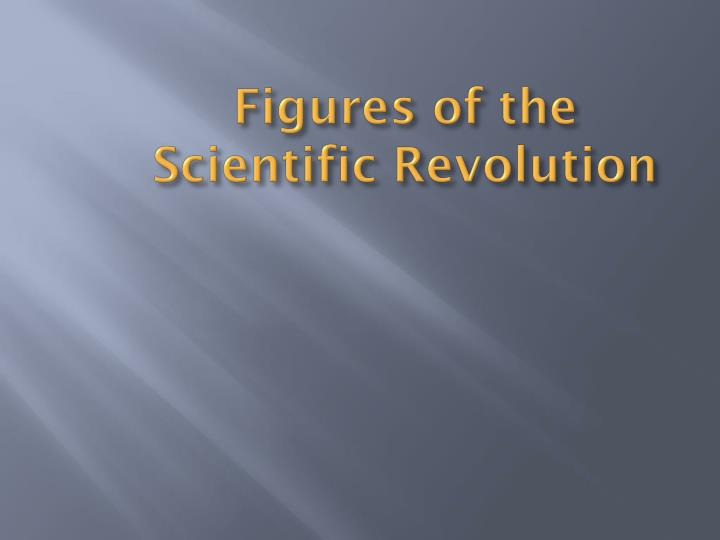 Figures of the Scientific Revolution
