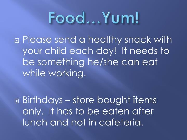 Food…Yum!