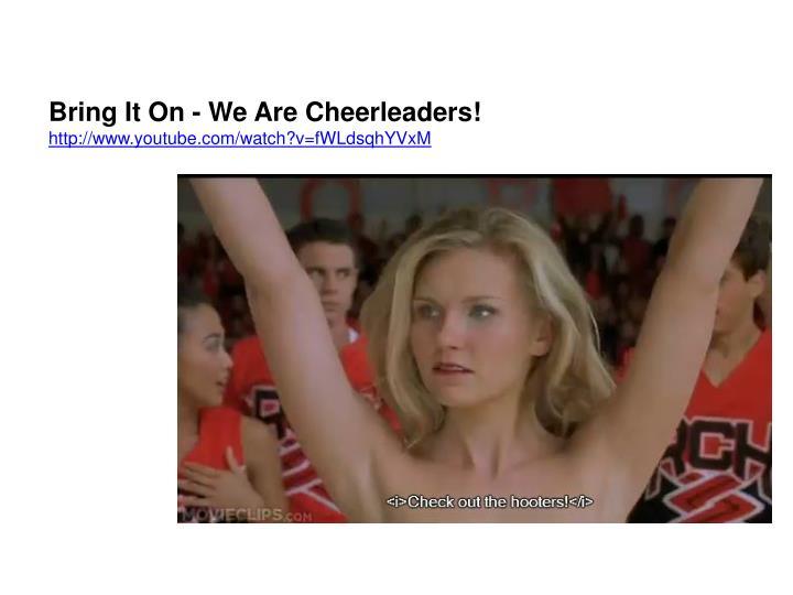Bring It On - We Are Cheerleaders!
