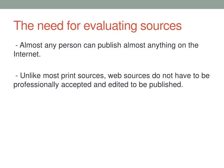The need for evaluating sources