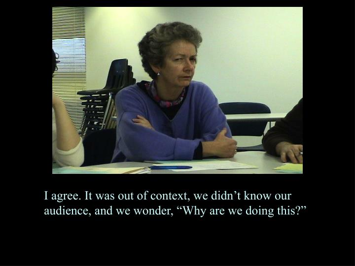 """I agree. It was out of context, we didn't know our audience, and we wonder, """"Why are we doing this?"""""""