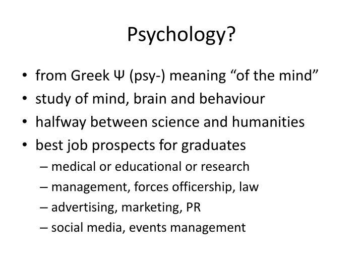 Psychology?
