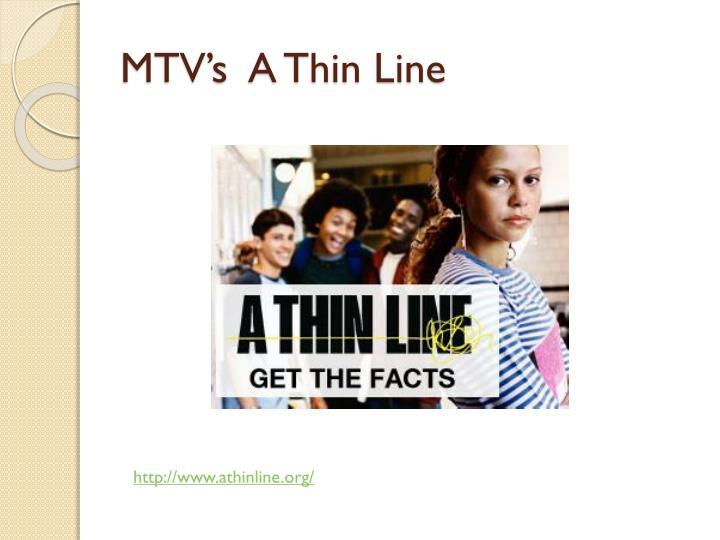 MTV's  A Thin Line