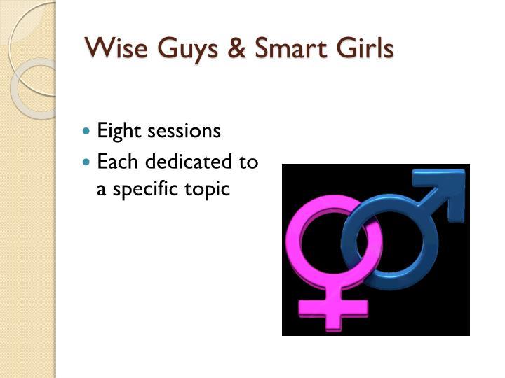 Wise Guys & Smart Girls