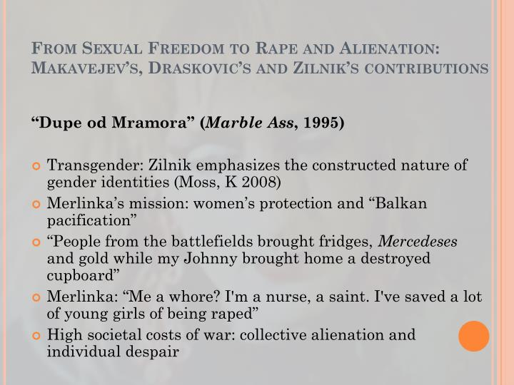 From Sexual Freedom to Rape and Alienation: