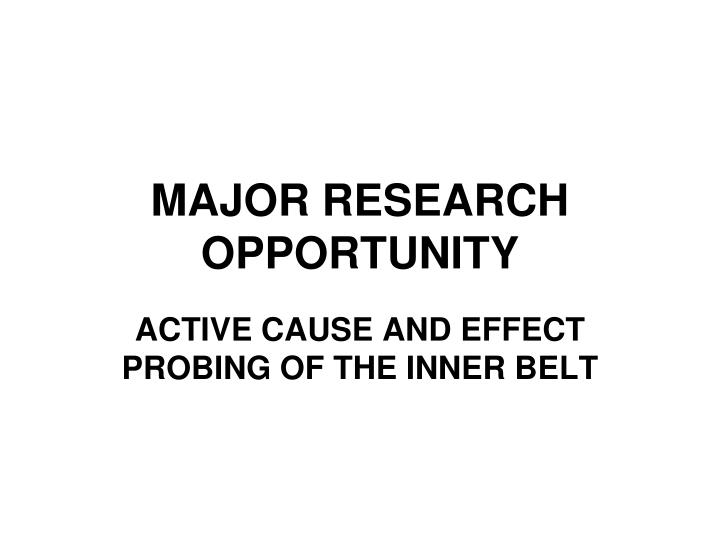 MAJOR RESEARCH OPPORTUNITY