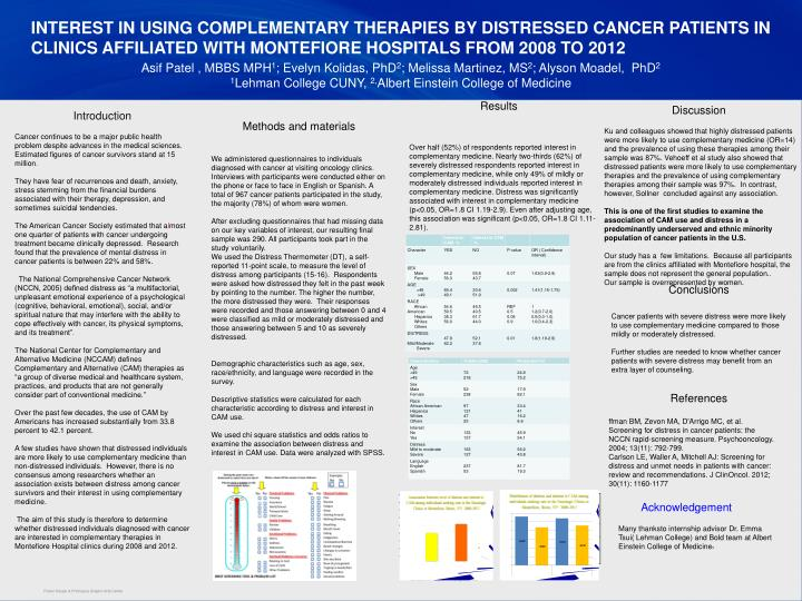 INTEREST IN USING COMPLEMENTARY THERAPIES BY DISTRESSED CANCER PATIENTS IN CLINICS AFFILIATED WITH MONTEFIORE HOSPITALS FROM 2008 TO 2012