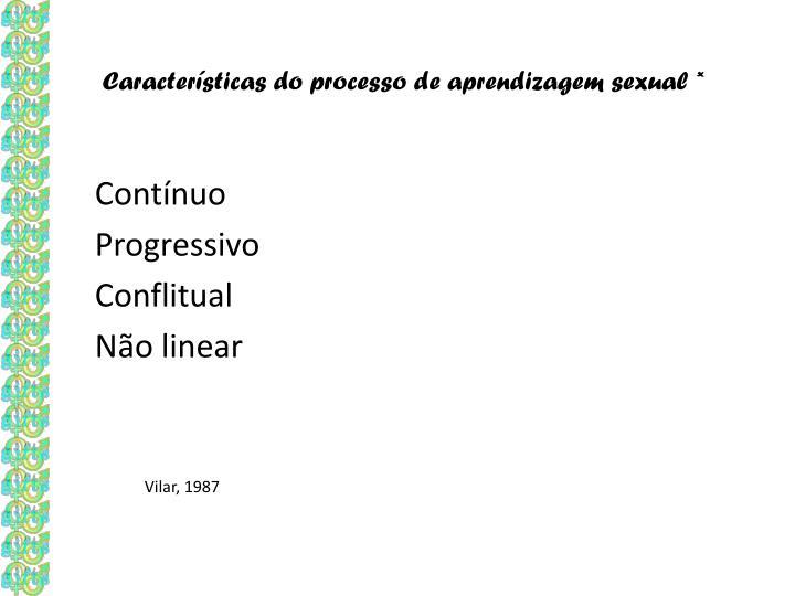 Características do processo de aprendizagem sexual *