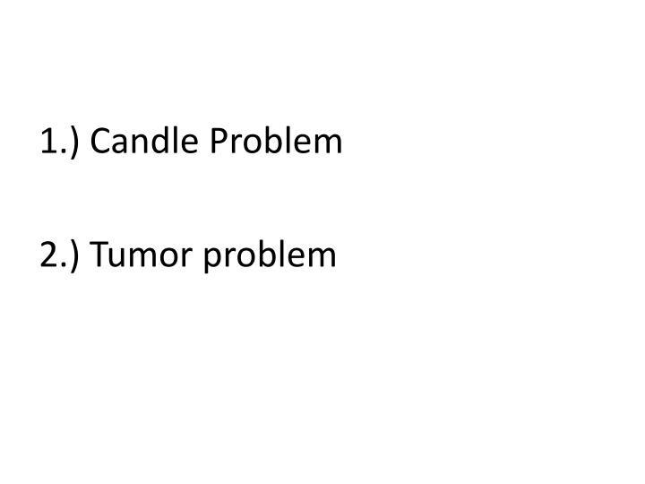 1.) Candle Problem