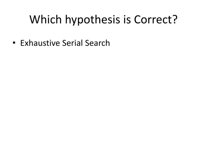 Which hypothesis is Correct?