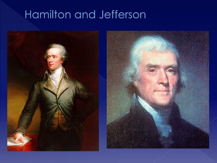 Hamilton and Jefferson