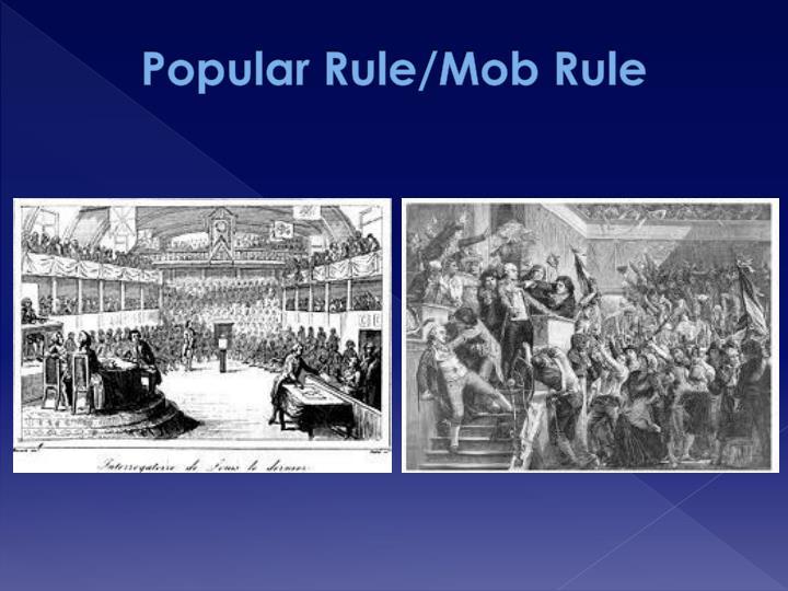 Popular Rule/Mob Rule