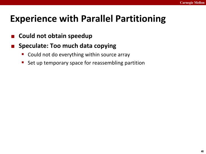 Experience with Parallel Partitioning