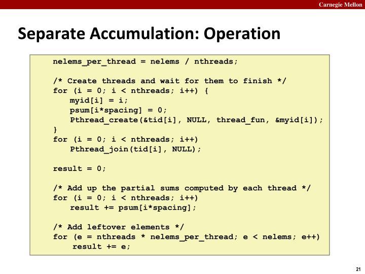 Separate Accumulation: Operation